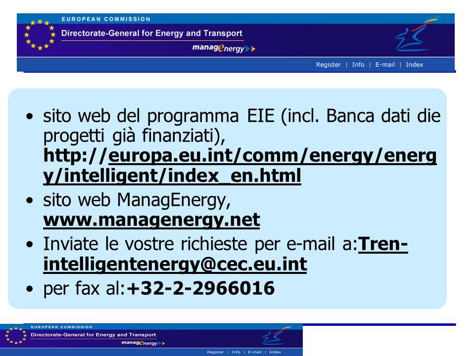 Staying informed sito web del programma EIE (incl. Banca dati die progetti già finanziati), http://europa.eu.int/comm/energy/energ y/intelligent/index