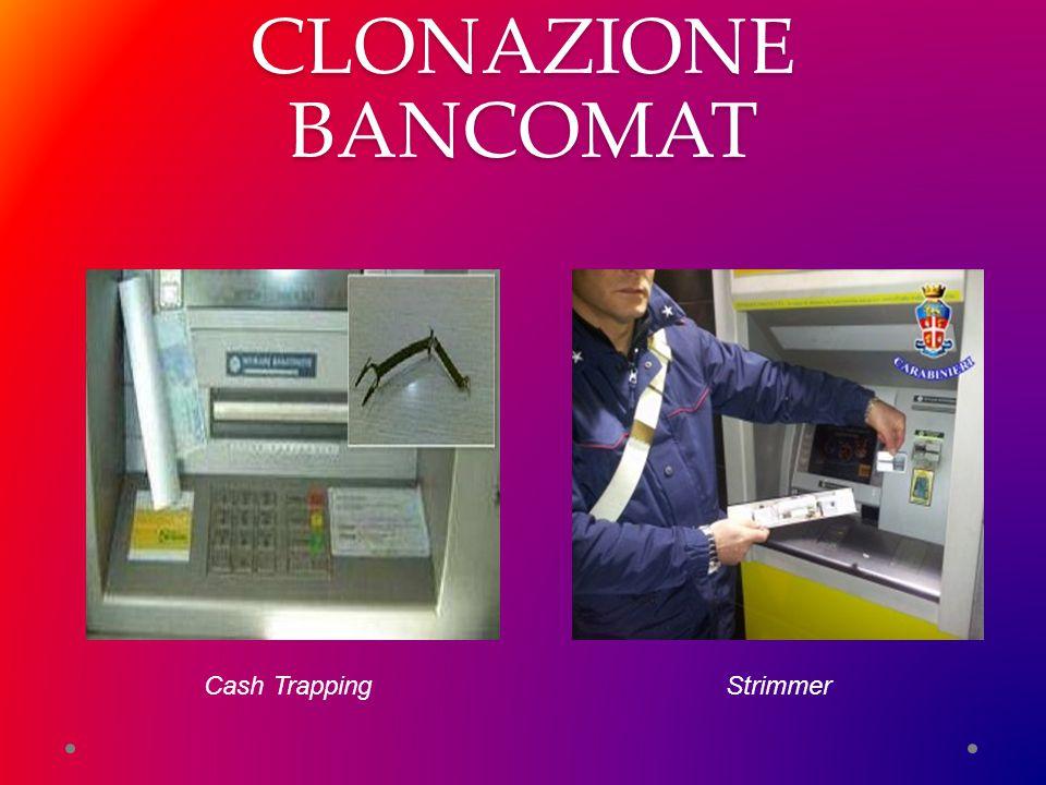 CLONAZIONE BANCOMAT Cash TrappingStrimmer