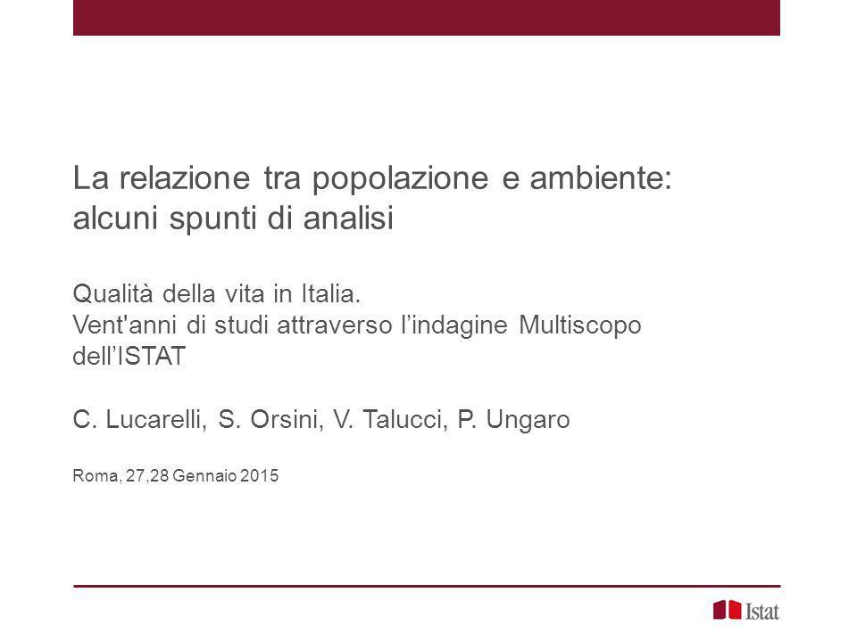 La relazione tra popolazione e ambiente: alcuni spunti di analisi Qualità della vita in Italia. Vent'anni di studi attraverso l'indagine Multiscopo de