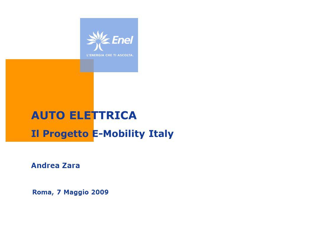 Roma, 7 Maggio 2009 AUTO ELETTRICA Il Progetto E-Mobility Italy Andrea Zara