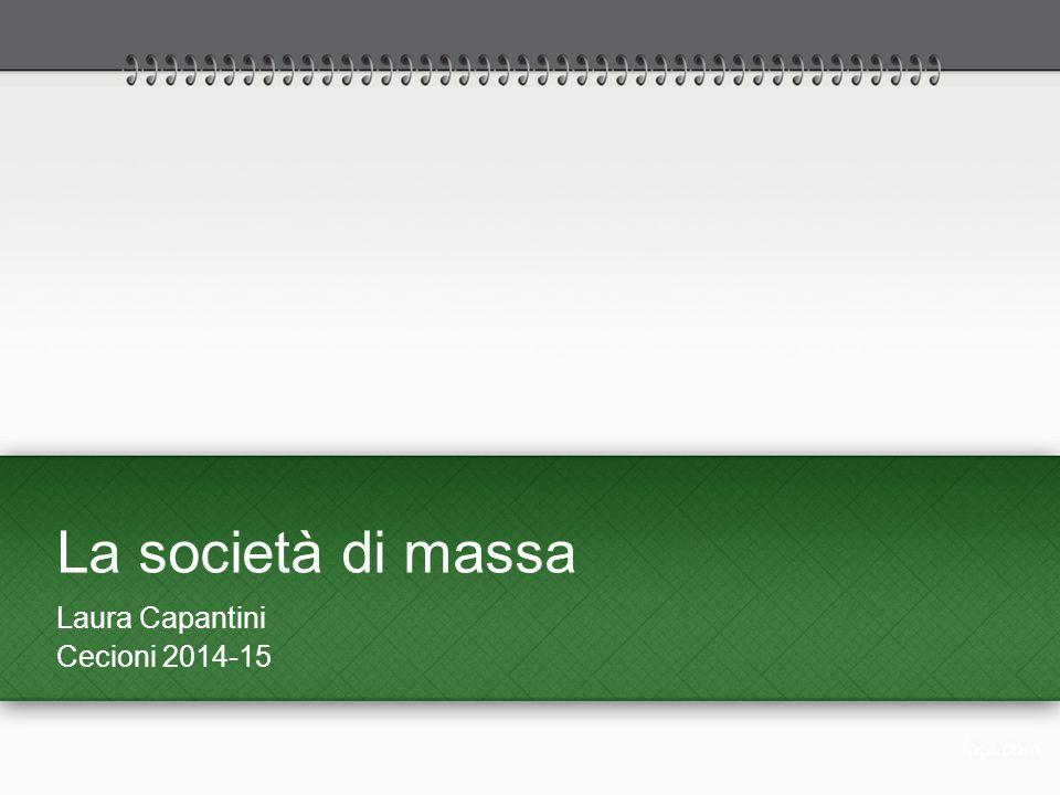 La società di massa Laura Capantini Cecioni 2014-15
