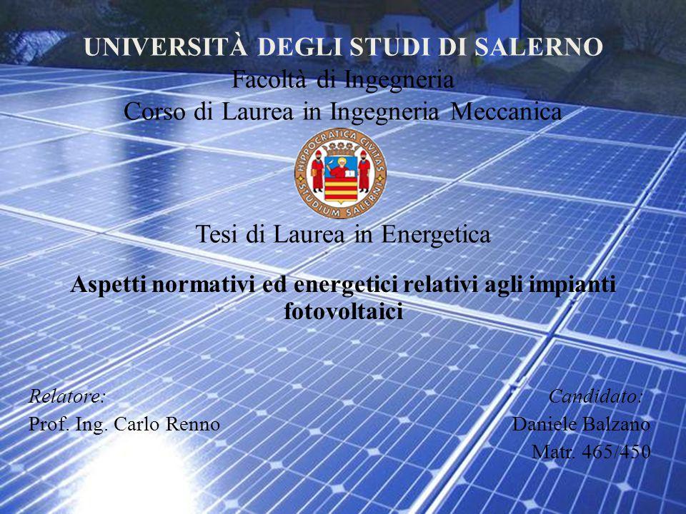 UNIVERSITÀ DEGLI STUDI DI SALERNO Facoltà di Ingegneria Corso di Laurea in Ingegneria Meccanica Tesi di Laurea in Energetica Aspetti normativi ed ener