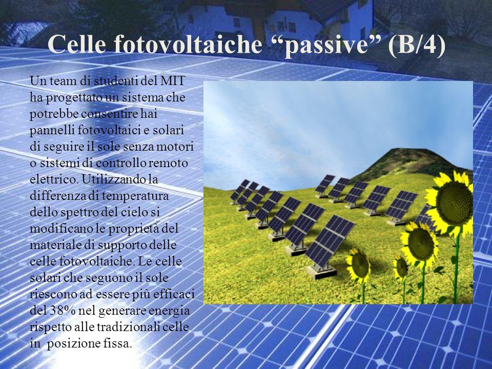 """Celle fotovoltaiche """"passive"""" (B/4) Un team di studenti del MIT ha progettato un sistema che potrebbe consentire hai pannelli fotovoltaici e solari di"""