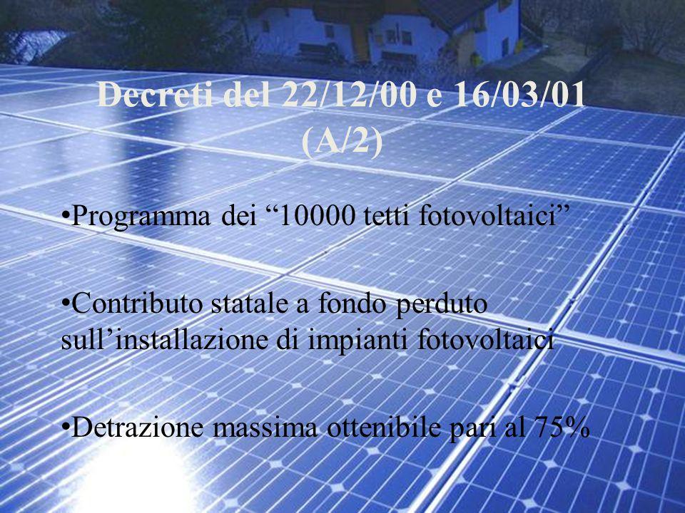 """Decreti del 22/12/00 e 16/03/01 (A/2) Programma dei """"10000 tetti fotovoltaici"""" Contributo statale a fondo perduto sull'installazione di impianti fotov"""
