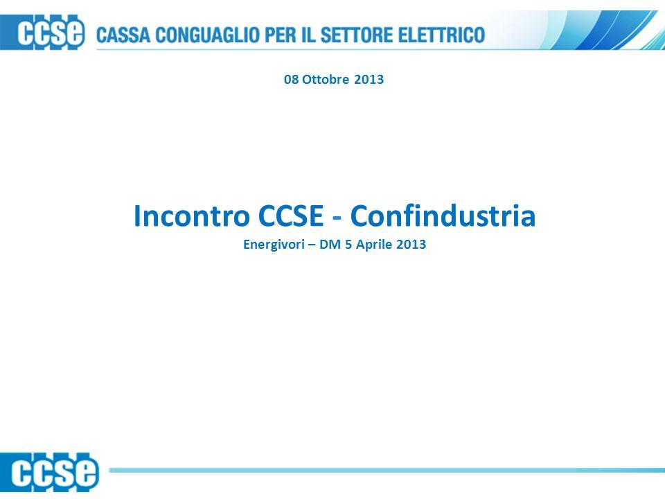 Incontro CCSE - Confindustria Energivori – DM 5 Aprile 2013 08 Ottobre 2013