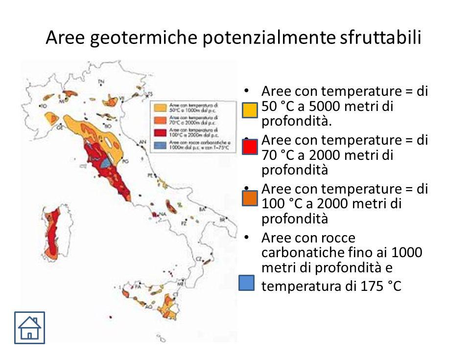 Aree geotermiche potenzialmente sfruttabili Aree con temperature = di 50 °C a 5000 metri di profondità. Aree con temperature = di 70 °C a 2000 metri d