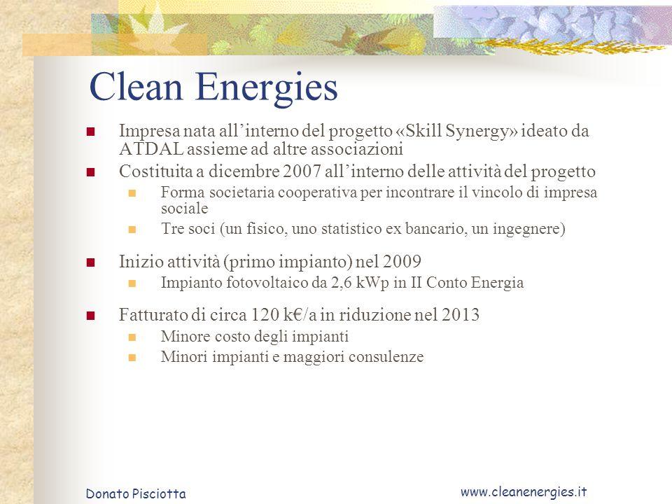Donato Pisciotta www.cleanenergies.it Clean Energies Impresa nata all'interno del progetto «Skill Synergy» ideato da ATDAL assieme ad altre associazio