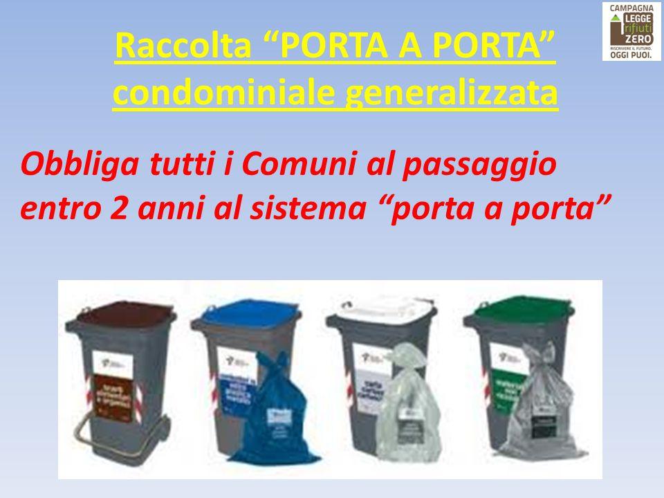 """Raccolta """"PORTA A PORTA"""" condominiale generalizzata Obbliga tutti i Comuni al passaggio entro 2 anni al sistema """"porta a porta"""""""