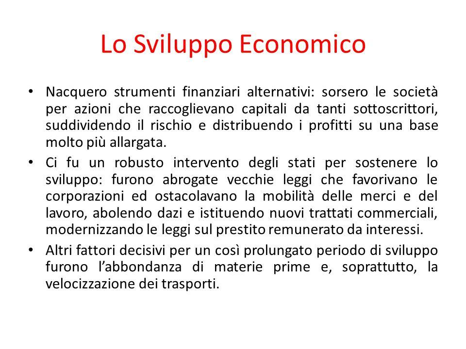 Lo Sviluppo Economico Nacquero strumenti finanziari alternativi: sorsero le società per azioni che raccoglievano capitali da tanti sottoscrittori, sud