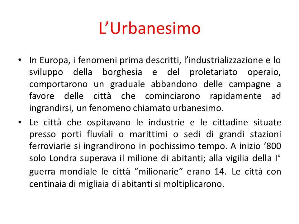 L'Urbanesimo In Europa, i fenomeni prima descritti, l'industrializzazione e lo sviluppo della borghesia e del proletariato operaio, comportarono un gr