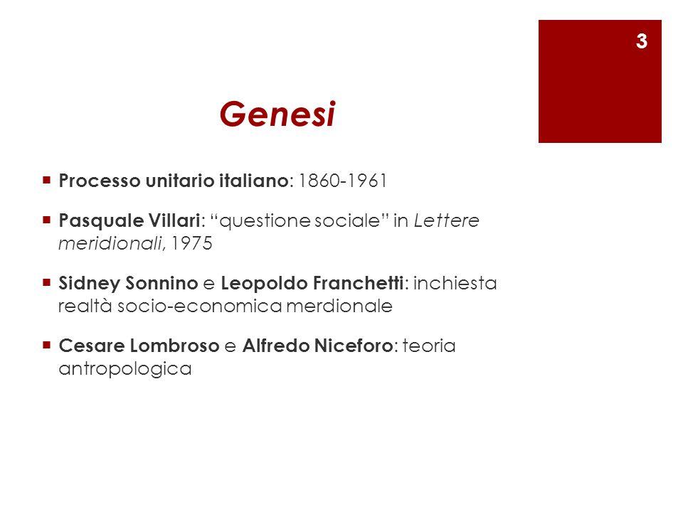 """Genesi  Processo unitario italiano : 1860-1961  Pasquale Villari : """"questione sociale"""" in Lettere meridionali, 1975  Sidney Sonnino e Leopoldo Fran"""