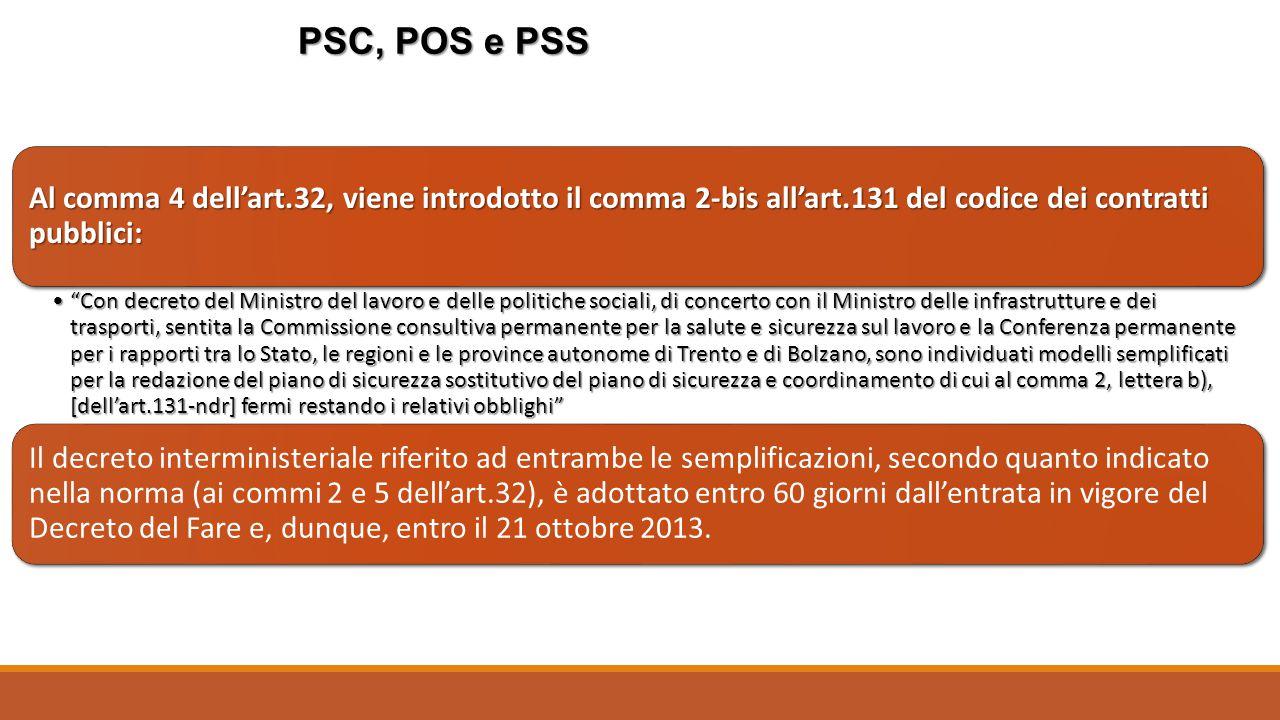 """PSC, POS e PSS Al comma 4 dell'art.32, viene introdotto il comma 2-bis all'art.131 del codice dei contratti pubblici: """"Con decreto del Ministro del la"""