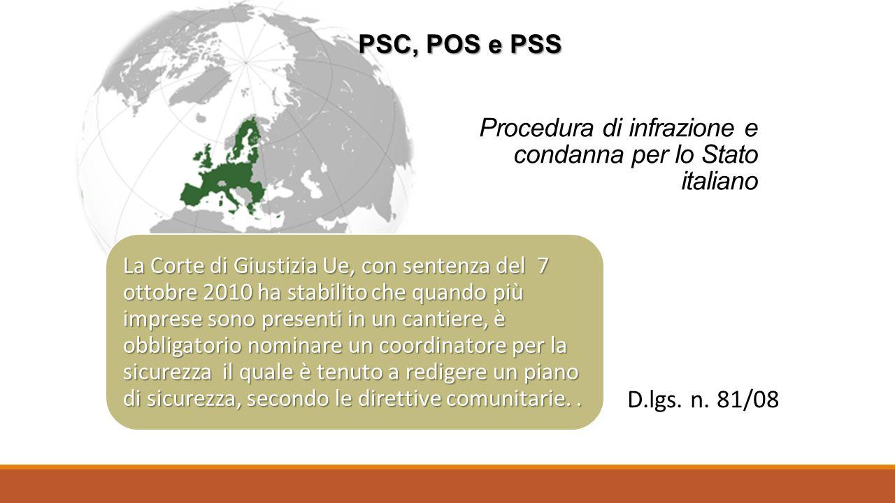 Procedura di infrazione e condanna per lo Stato italiano La Corte di Giustizia Ue, con sentenza del 7 ottobre 2010 ha stabilito che quando più imprese sono presenti in un cantiere, è obbligatorio nominare un coordinatore per la sicurezza il quale è tenuto a redigere un piano di sicurezza, secondo le direttive comunitarie..