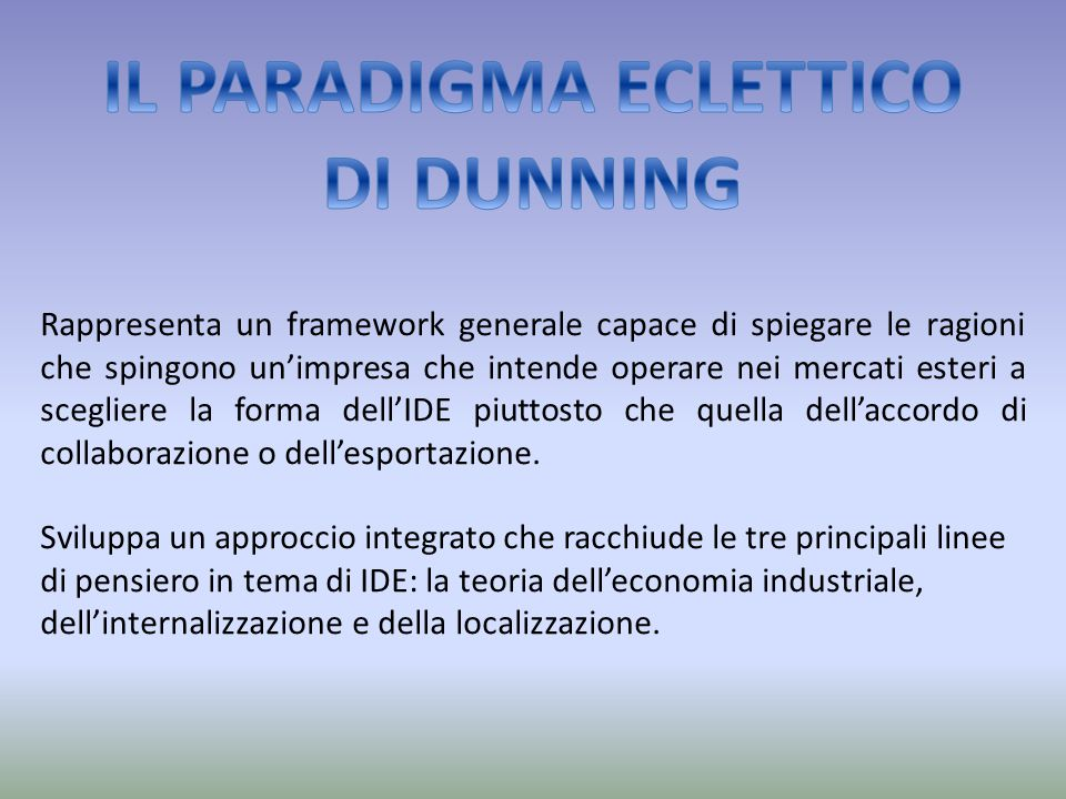 Rappresenta un framework generale capace di spiegare le ragioni che spingono un'impresa che intende operare nei mercati esteri a scegliere la forma de
