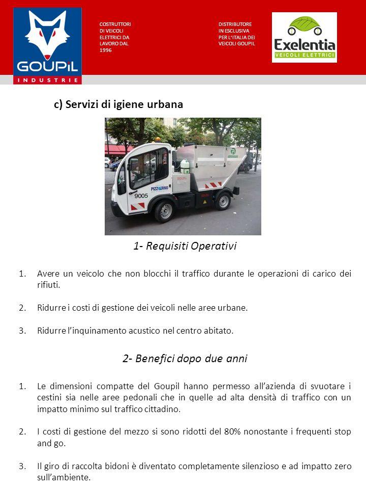 COSTRUTTORI DI VEICOLI ELETTRICI DA LAVORO DAL 1996 DISTRIBUTORE IN ESCLUSIVA PER L'ITALIA DEI VEICOLI GOUPIL c) Servizi di igiene urbana 1- Requisiti
