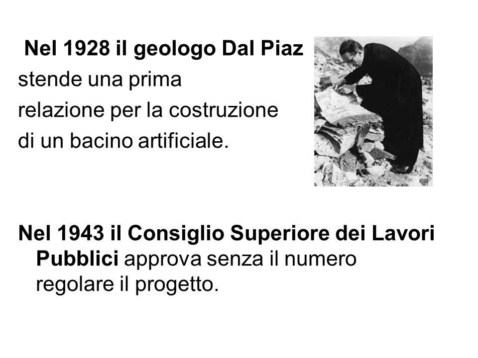 Nel 1928 il geologo Dal Piaz stende una prima relazione per la costruzione di un bacino artificiale. Nel 1943 il Consiglio Superiore dei Lavori Pubbli