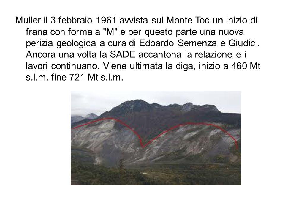 Muller il 3 febbraio 1961 avvista sul Monte Toc un inizio di frana con forma a
