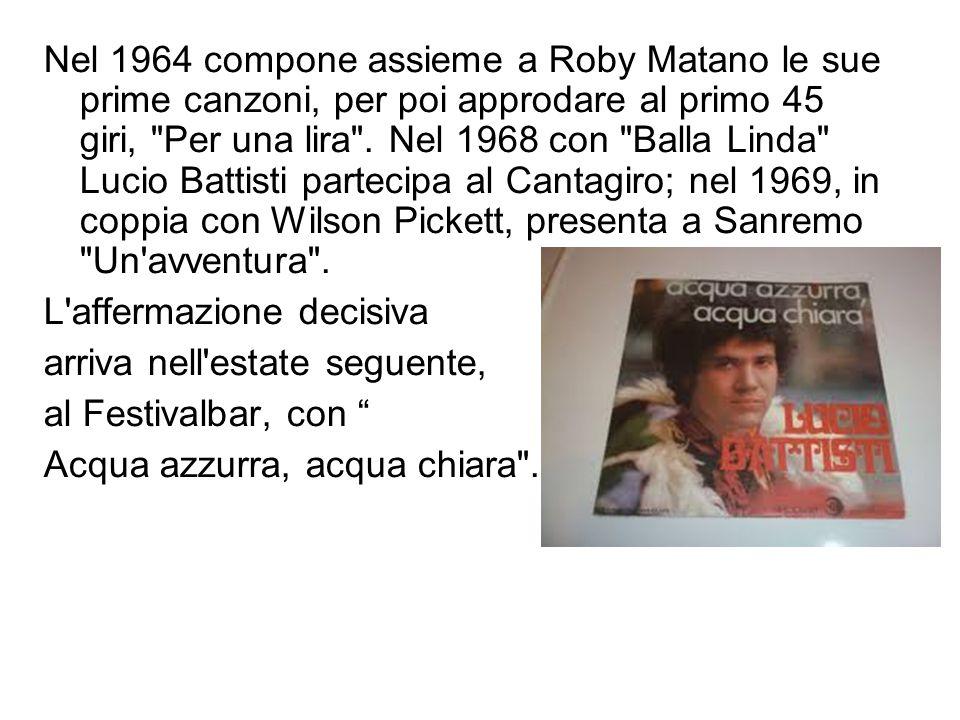 Nel 1964 compone assieme a Roby Matano le sue prime canzoni, per poi approdare al primo 45 giri,