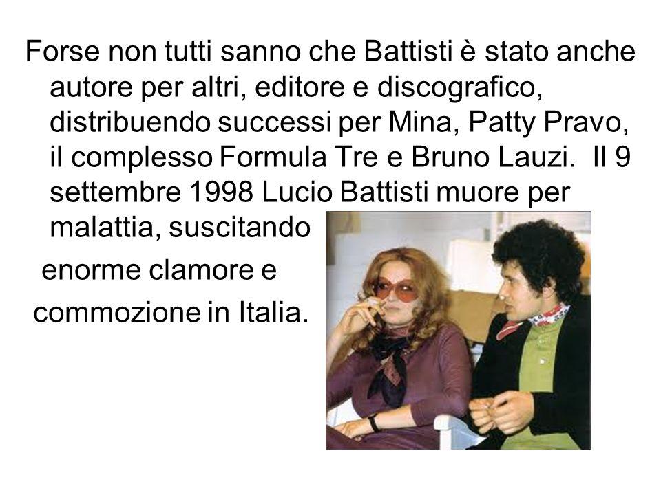 Forse non tutti sanno che Battisti è stato anche autore per altri, editore e discografico, distribuendo successi per Mina, Patty Pravo, il complesso F