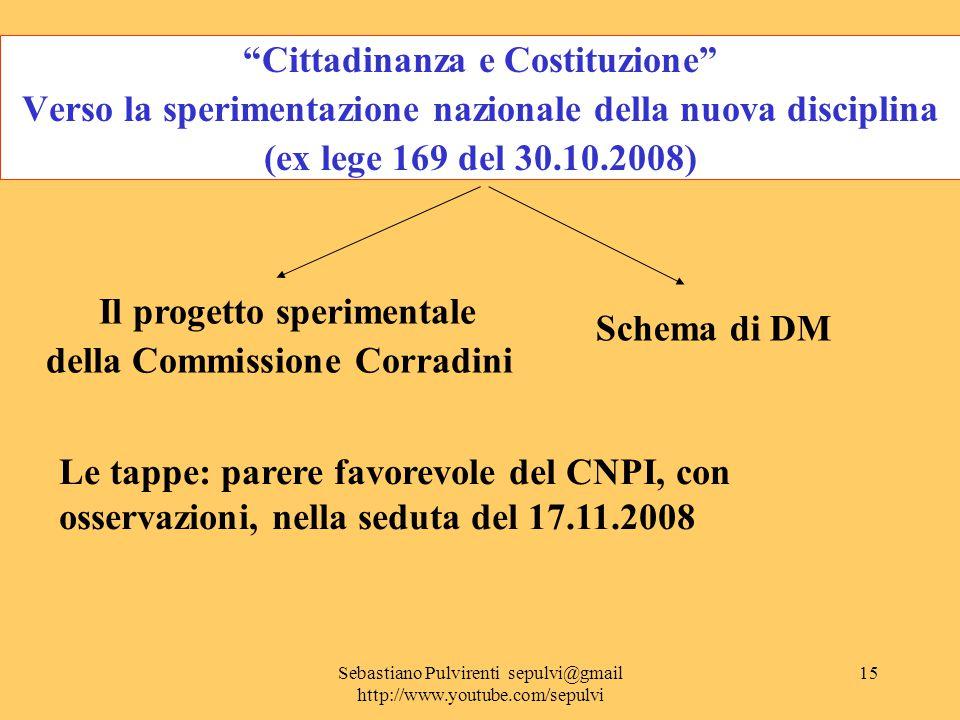 Sebastiano Pulvirenti sepulvi@gmail http://www.youtube.com/sepulvi 16 Cittadinanza e Costituzione Quali modelli formativi in Europa.
