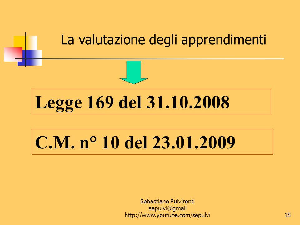 Sebastiano Pulvirenti sepulvi@gmail http://www.youtube.com/sepulvi19 La valutazione del comportamento Legge 169 del 31.10.2008 D.M.