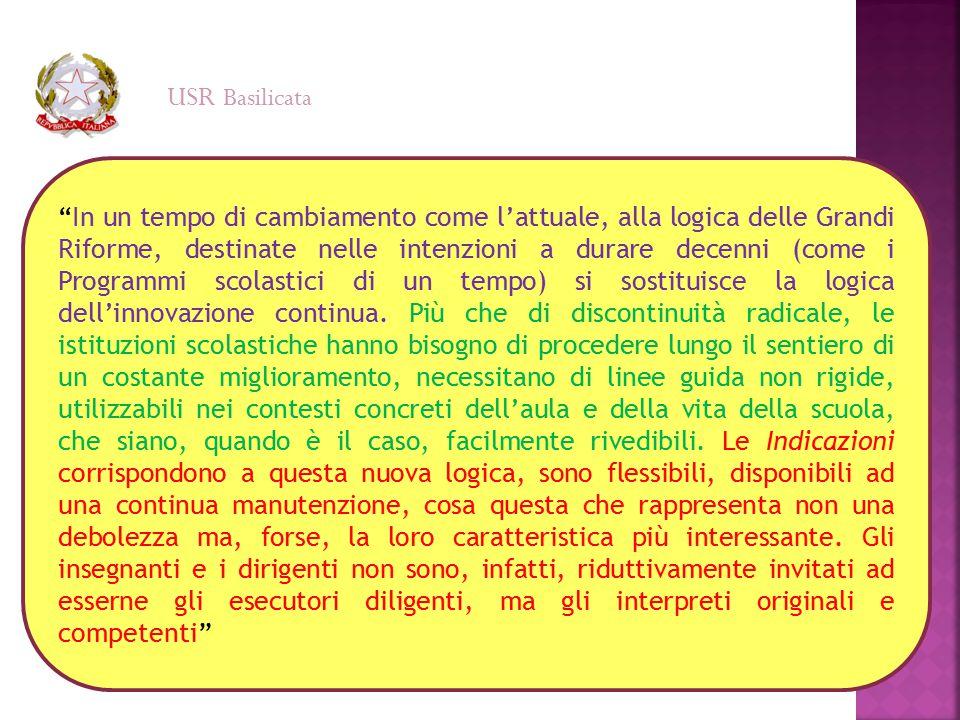 """USR Basilicata """"In un tempo di cambiamento come l'attuale, alla logica delle Grandi Riforme, destinate nelle intenzioni a durare decenni (come i Progr"""