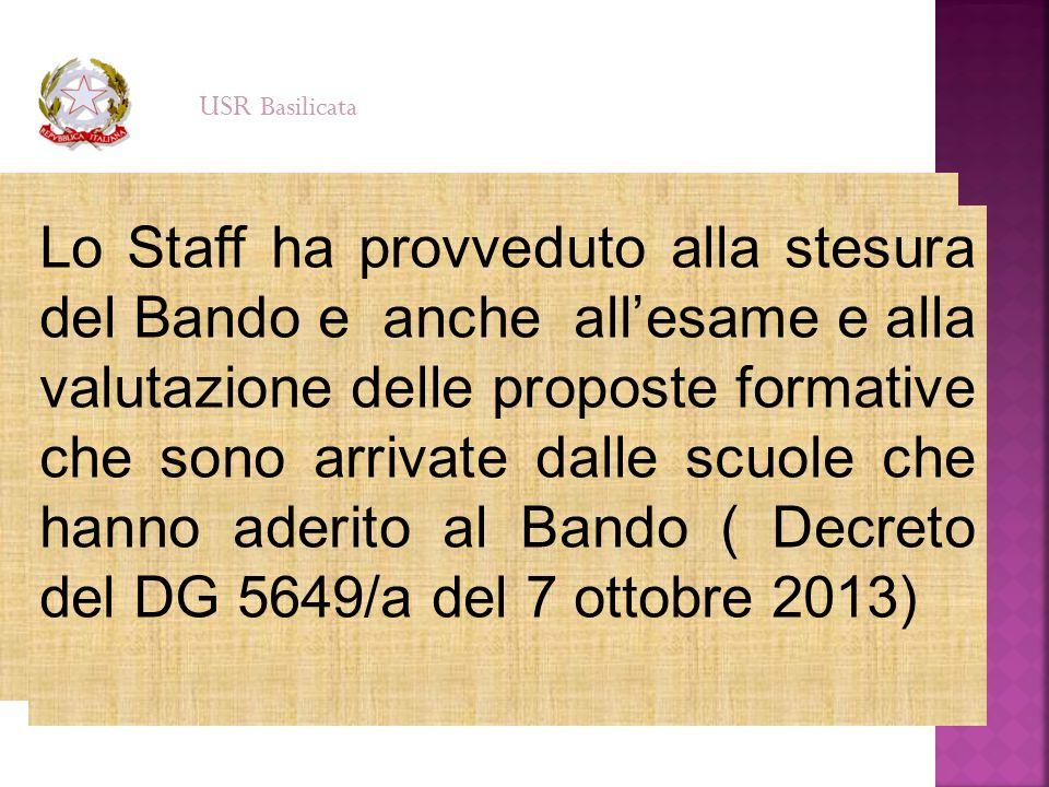 Lo Staff ha provveduto alla stesura del Bando e anche all'esame e alla valutazione delle proposte formative che sono arrivate dalle scuole che hanno a