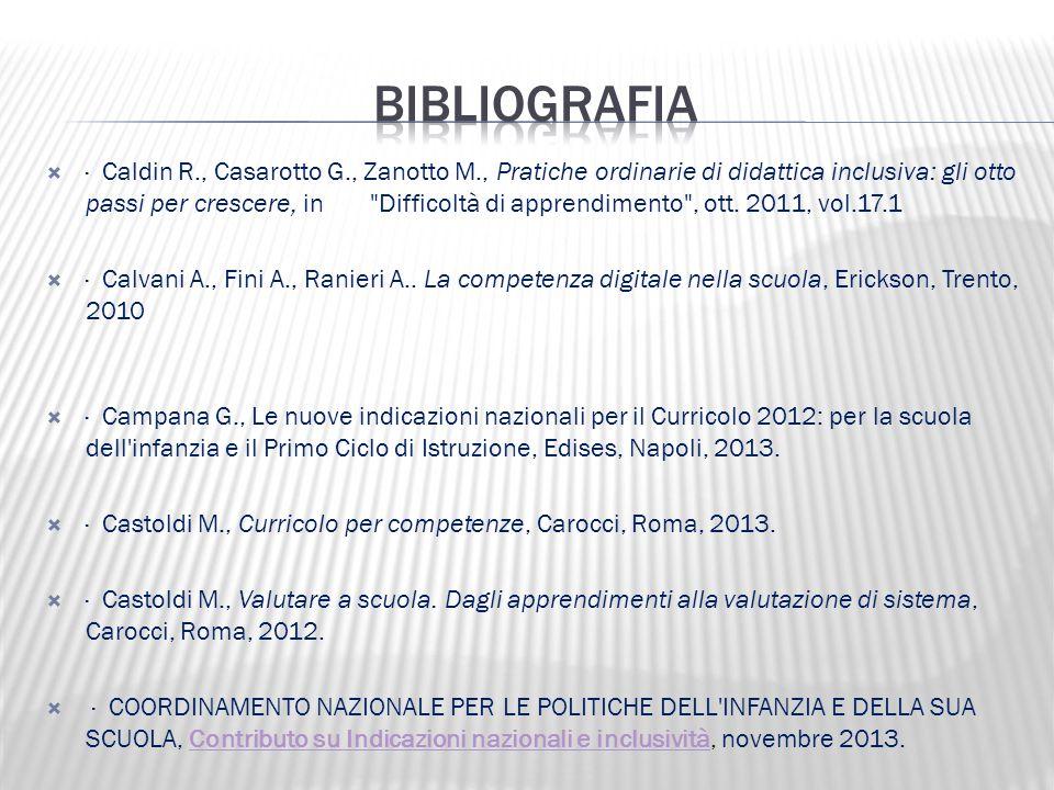  · Caldin R., Casarotto G., Zanotto M., Pratiche ordinarie di didattica inclusiva: gli otto passi per crescere, in Difficoltà di apprendimento , ott.