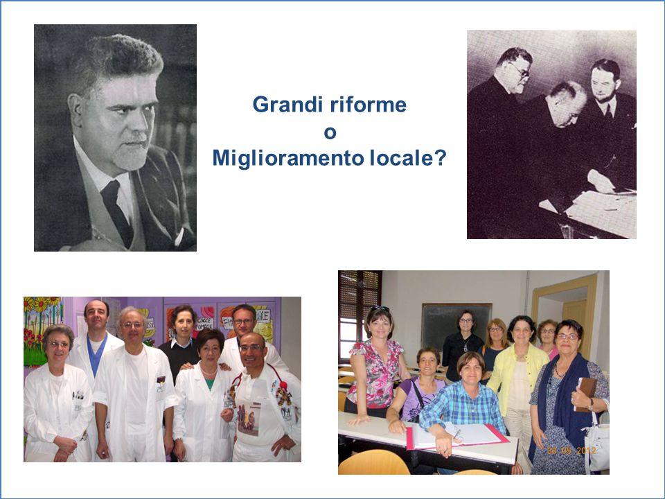 Grandi riforme o Miglioramento locale?