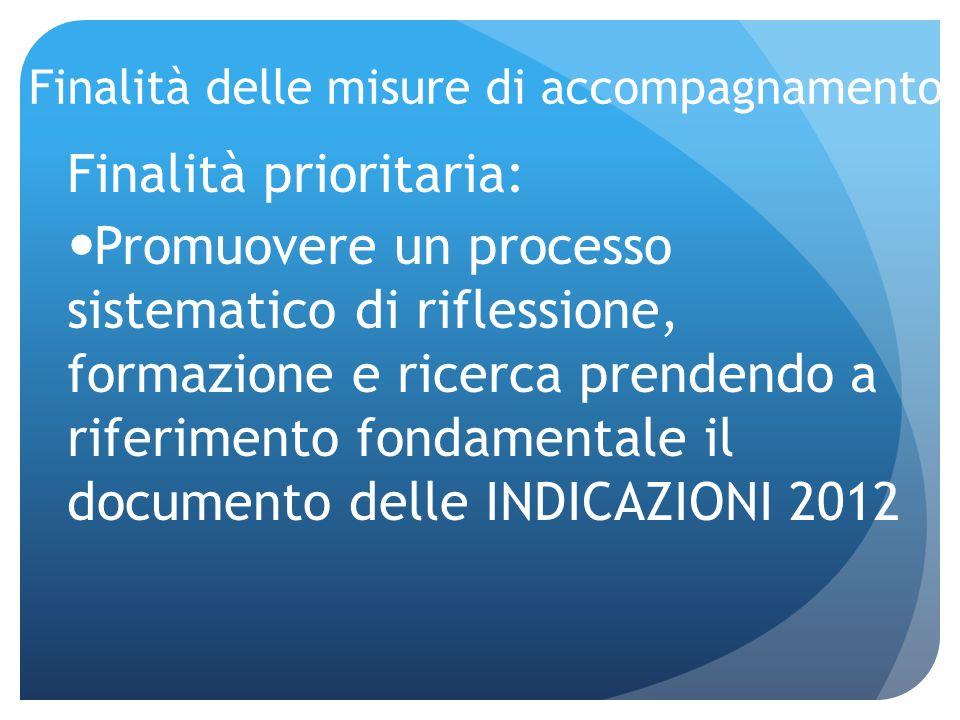 Finalità delle misure di accompagnamento Finalità prioritaria: Promuovere un processo sistematico di riflessione, formazione e ricerca prendendo a rif