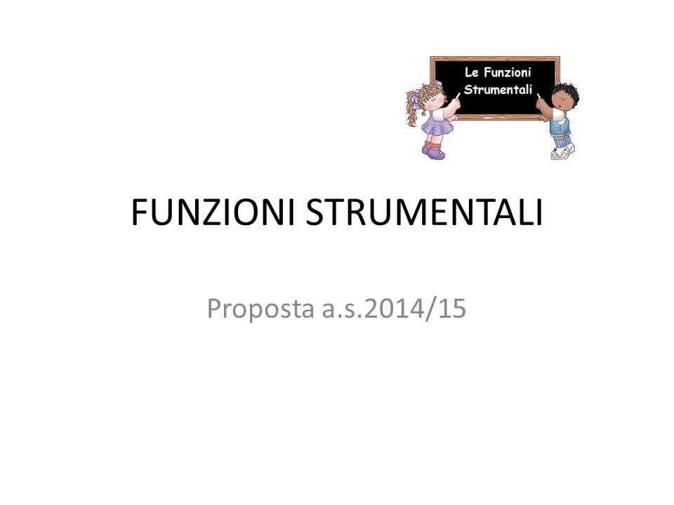 FUNZIONI STRUMENTALI Proposta a.s.2014/15