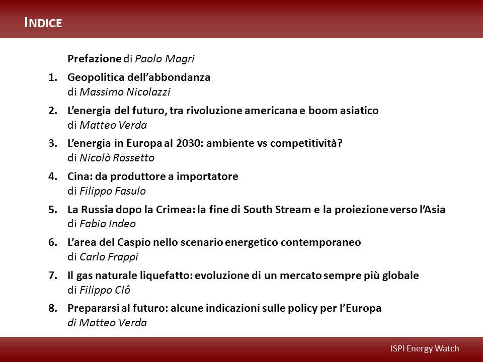 Prefazione di Paolo Magri 1.Geopolitica dell'abbondanza di Massimo Nicolazzi 2.L'energia del futuro, tra rivoluzione americana e boom asiatico di Matt