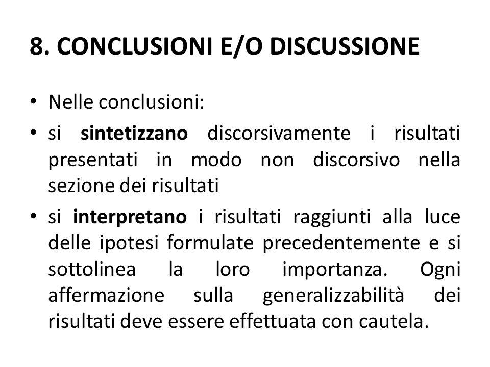 8. CONCLUSIONI E/O DISCUSSIONE Nelle conclusioni: si sintetizzano discorsivamente i risultati presentati in modo non discorsivo nella sezione dei risu