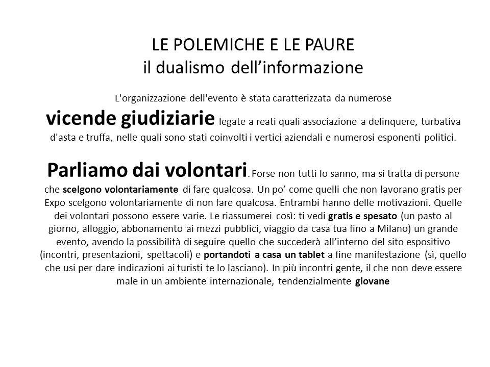 LE POLEMICHE E LE PAURE il dualismo dell'informazione L'organizzazione dell'evento è stata caratterizzata da numerose vicende giudiziarie legate a rea