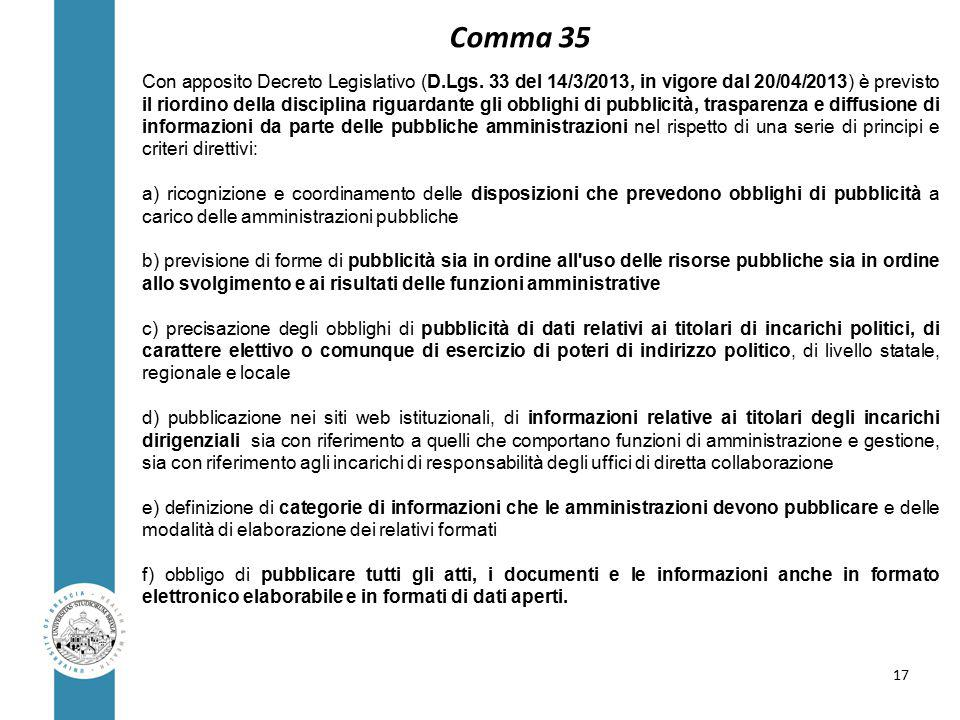 Con apposito Decreto Legislativo (D.Lgs.
