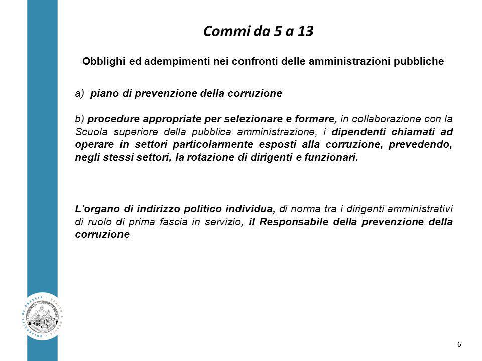 Comma 58 Prevede l immediata risoluzione del contratto di appalto da parte del Responsabile del Procedimento:  nei confronti dell appaltatore qualora sia intervenuta l emanazione di un provvedimento definitivo che dispone l applicazione di una o più misure di prevenzione.