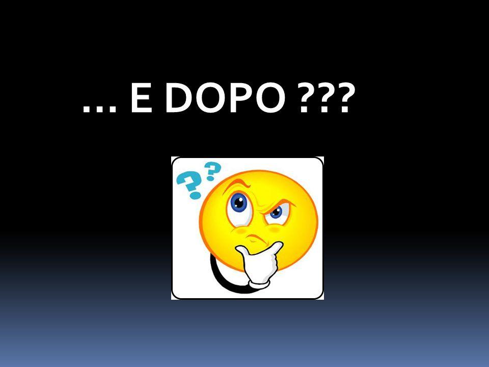 … E DOPO ???