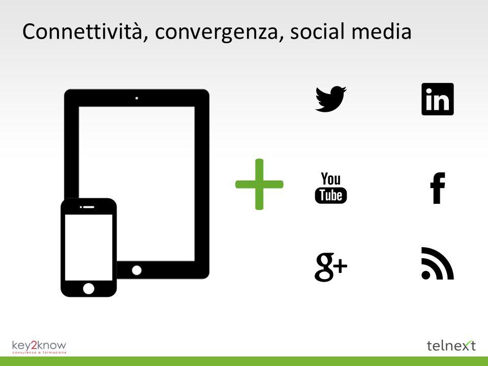 Connettività, convergenza, social media +