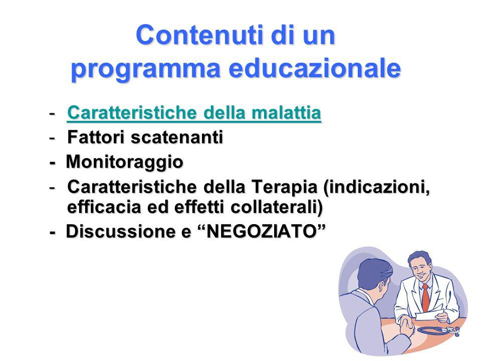 Contenuti di un programma educazionale -Caratteristiche della malattia Caratteristiche della malattiaCaratteristiche della malattia -Fattori scatenant