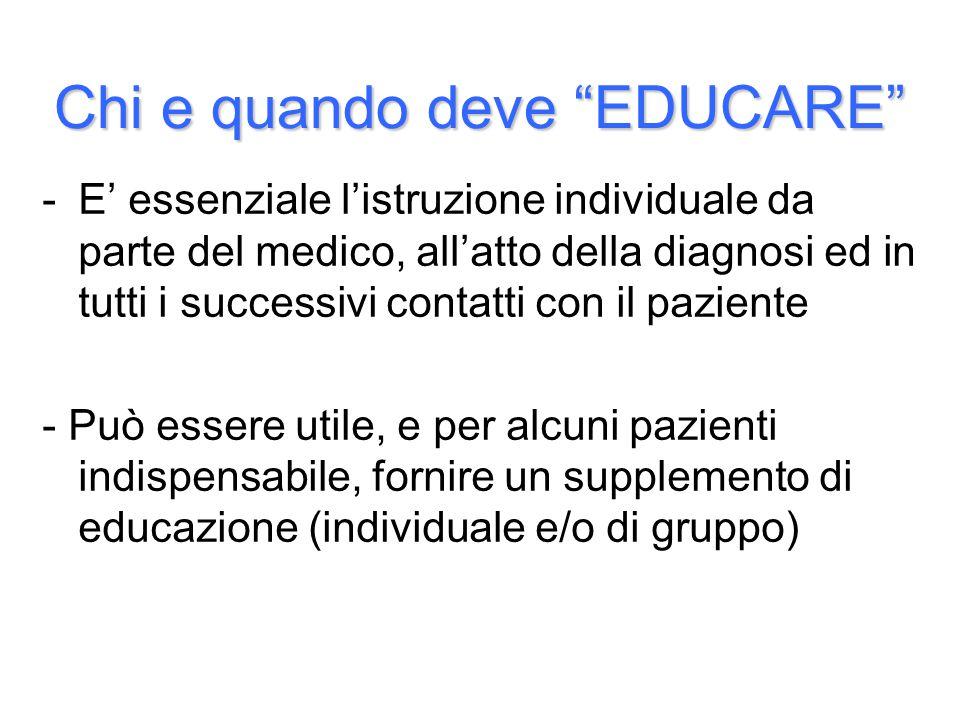 """Chi e quando deve """"EDUCARE"""" -E' essenziale l'istruzione individuale da parte del medico, all'atto della diagnosi ed in tutti i successivi contatti con"""