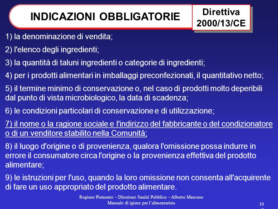 Regione Piemonte – Direzione Sanità Pubblica – Alberto Mancuso Manuale di igiene per l'alimentarista 107 stabilire norme comunitarie di carattere gene