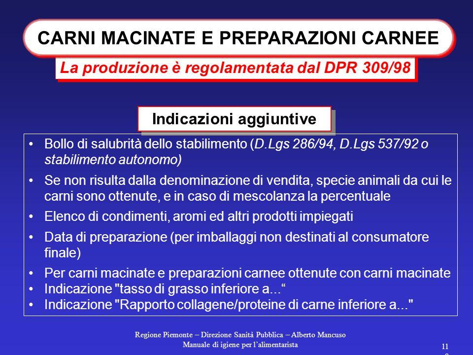 Regione Piemonte – Direzione Sanità Pubblica – Alberto Mancuso Manuale di igiene per l'alimentarista 117 Si applica il D.Lgs 109, integrato da alcuni