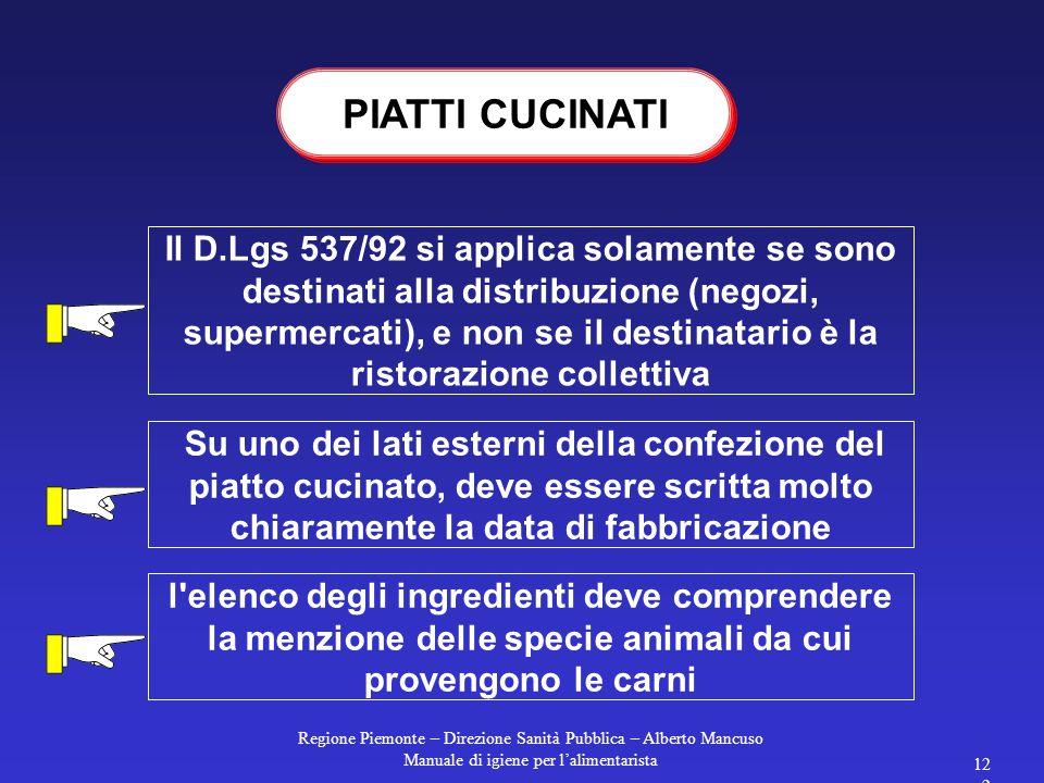 Regione Piemonte – Direzione Sanità Pubblica – Alberto Mancuso Manuale di igiene per l'alimentarista 121 Il bollo sanitario può essere apposto diretta