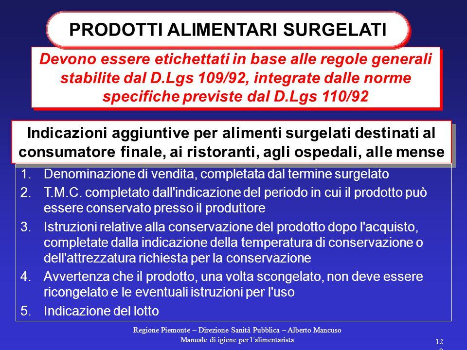 Regione Piemonte – Direzione Sanità Pubblica – Alberto Mancuso Manuale di igiene per l'alimentarista 128 Il bollo o i documenti di accompagnamento dev