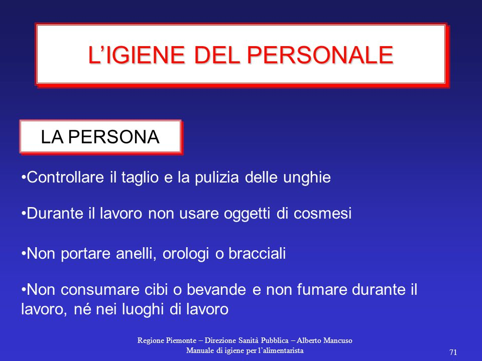 Regione Piemonte – Direzione Sanità Pubblica – Alberto Mancuso Manuale di igiene per l'alimentarista 70 Evitare contatti tra alimenti cotti e crudi 6