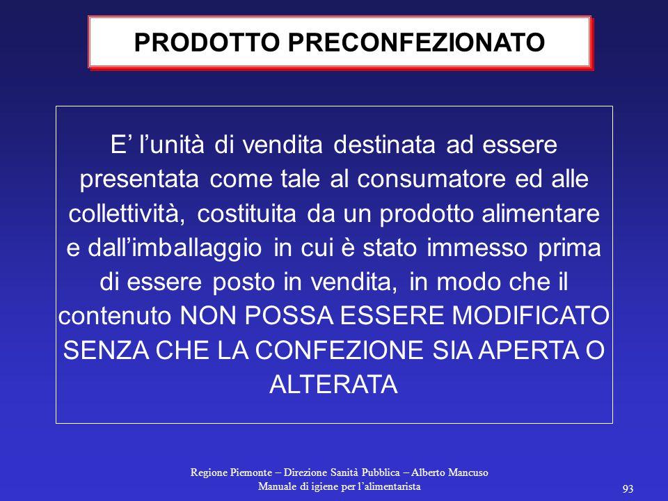 Regione Piemonte – Direzione Sanità Pubblica – Alberto Mancuso Manuale di igiene per l'alimentarista 92 insieme delle menzioni, indicazioni, marchi di