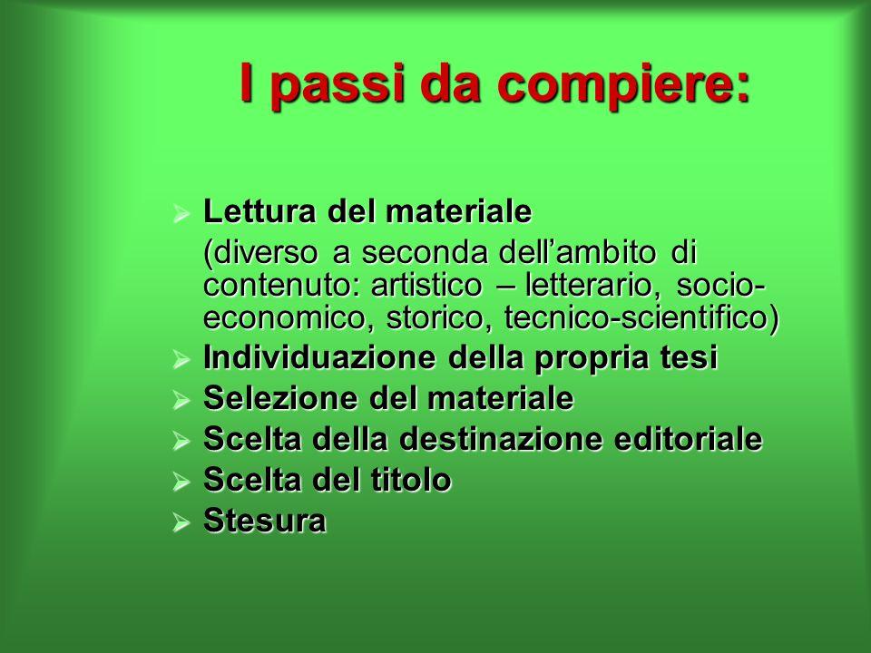 I passi da compiere:  Lettura del materiale (diverso a seconda dell'ambito di contenuto: artistico – letterario, socio- economico, storico, tecnico-s