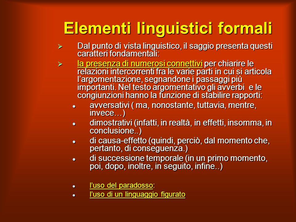 Elementi linguistici formali  Dal punto di vista linguistico, il saggio presenta questi caratteri fondamentali:  la presenza di numerosi connettivi