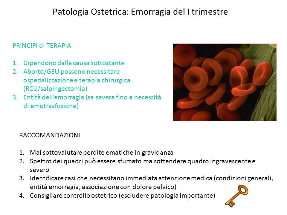 1.Perdita ematica genitale > 5 ml dopo le 24 settimane di gestazione 2.Frequenza: 2-5% di tutte le gravidanze 3.Eziopatogenesi: Distacco di placenta (10-15%) Placenta previa (15-26%) Cause locali o indeterminate (cervicali, postcoitale, infezioni genitali, vasa praevia) Patologia Ostetrica: Emorragia Antepartum Clinicamente da valutare: Età gestazionale Presenza o assenza dei movimenti fetali attivi Entità del sanguinamento Condizioni generali (se emorragia cospicua  fino allo shock ipovolemico) Associazione e natura del dolore (attività contrattile)