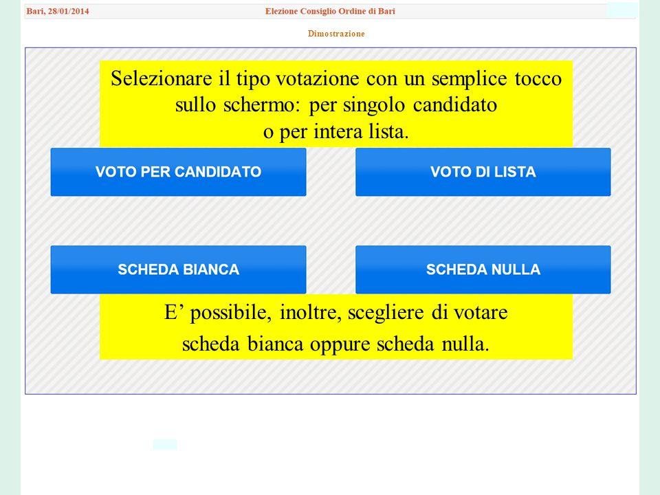 Selezionare il tipo votazione con un semplice tocco sullo schermo: per singolo candidato o per intera lista.